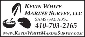 Kevin White, SAMS, SA. provides survey services for large and small, sail or power pleasure craft, located at Whitehall Marina in Annapolis, Maryland.