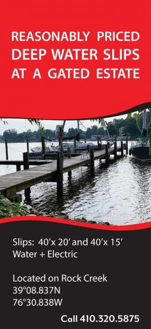 Reasonably priced deep water slips at a gated estate. Slips: 40'x 20' and 40'x 15'. Water + electric. Located on rock creek. 39°08.837N, 76°30.838W. Call 410.320.5875